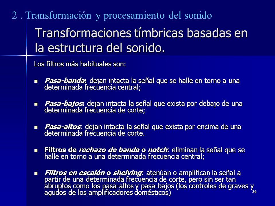 Transformaciones tímbricas basadas en la estructura del sonido.