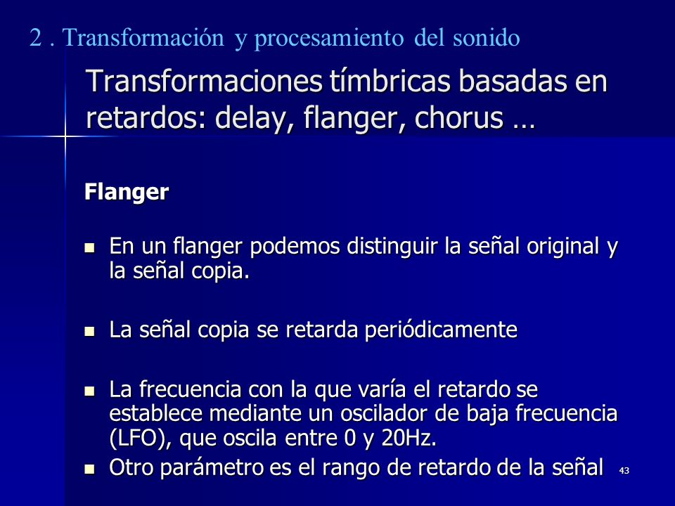 2 . Transformación y procesamiento del sonido