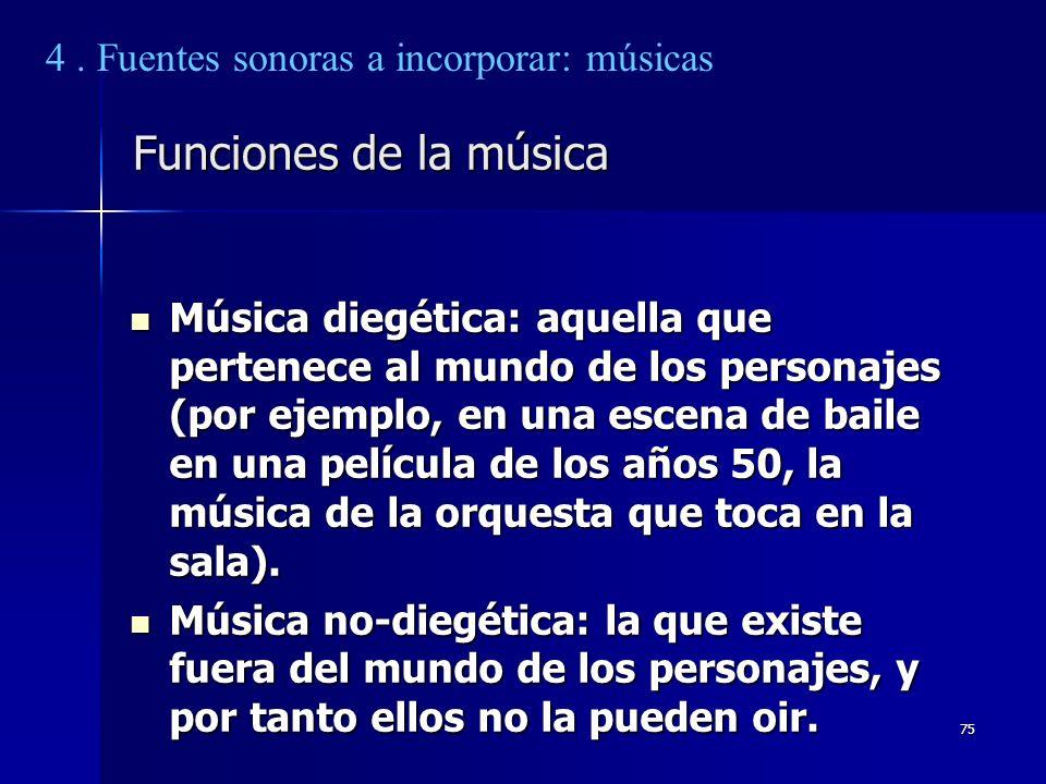 Funciones de la música 4 . Fuentes sonoras a incorporar: músicas