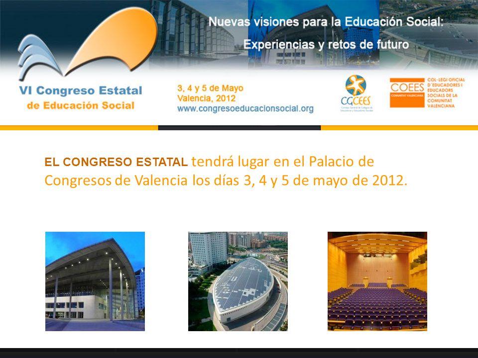 EL CONGRESO ESTATAL tendrá lugar en el Palacio de Congresos de Valencia los días 3, 4 y 5 de mayo de 2012.