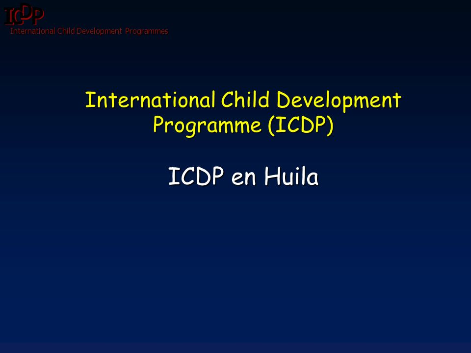 International Child Development Programme (ICDP) ICDP en Huila