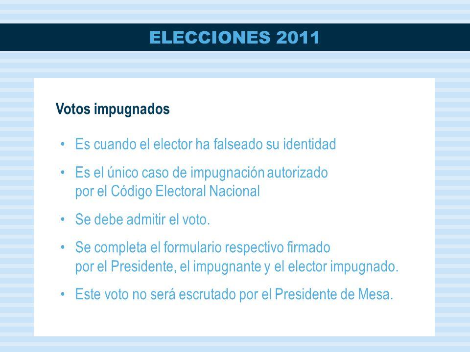 Votos impugnados Es cuando el elector ha falseado su identidad. Es el único caso de impugnación autorizado por el Código Electoral Nacional.