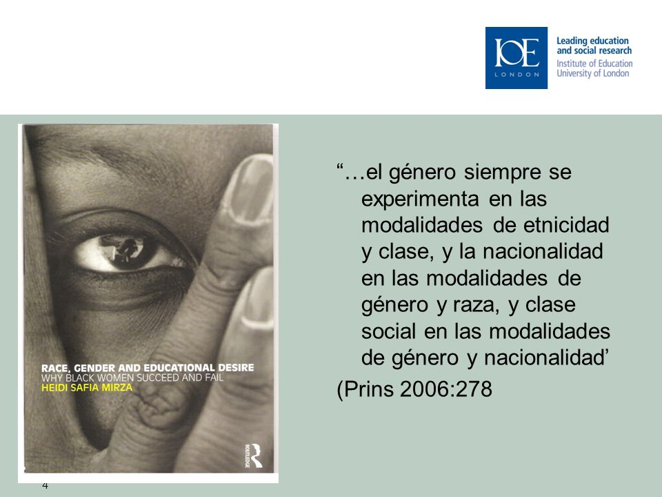 …el género siempre se experimenta en las modalidades de etnicidad y clase, y la nacionalidad en las modalidades de género y raza, y clase social en las modalidades de género y nacionalidad'
