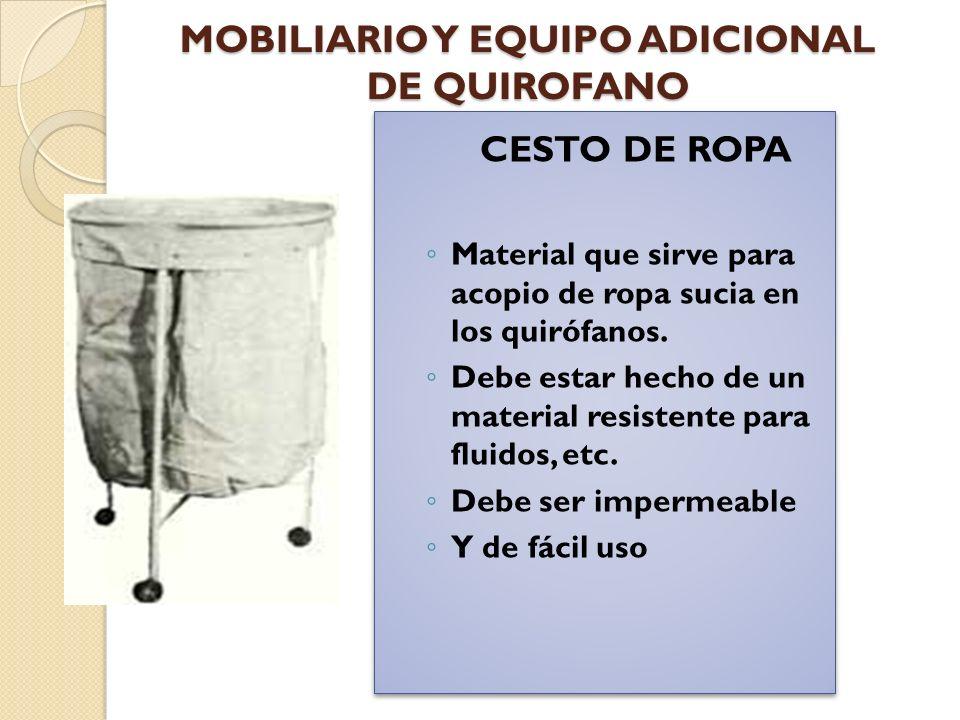 MOBILIARIO Y EQUIPO ADICIONAL DE QUIROFANO