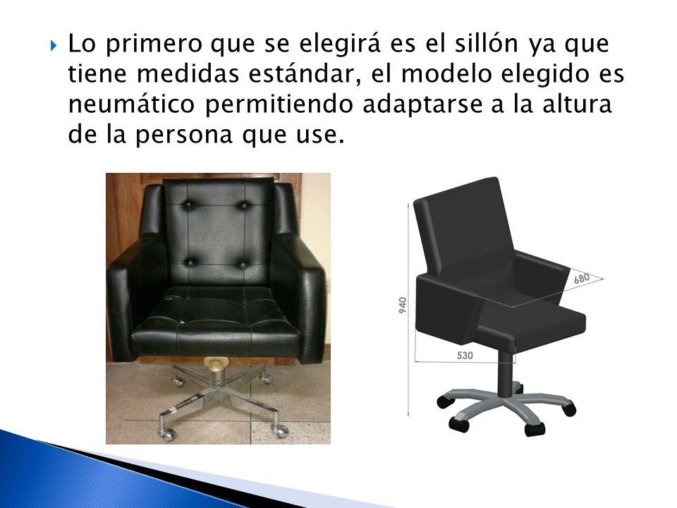 Lo primero que se elegirá es el sillón ya que tiene medidas estándar, el modelo elegido es neumático permitiendo adaptarse a la altura de la persona que use.