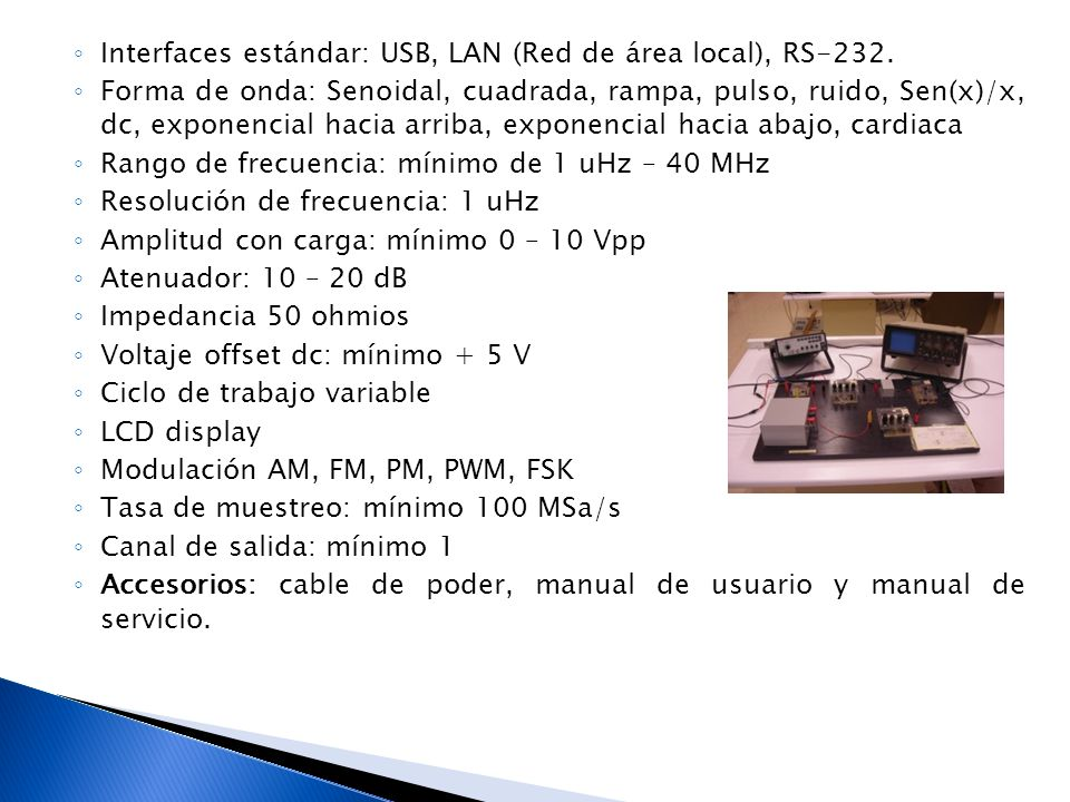 Interfaces estándar: USB, LAN (Red de área local), RS-232.