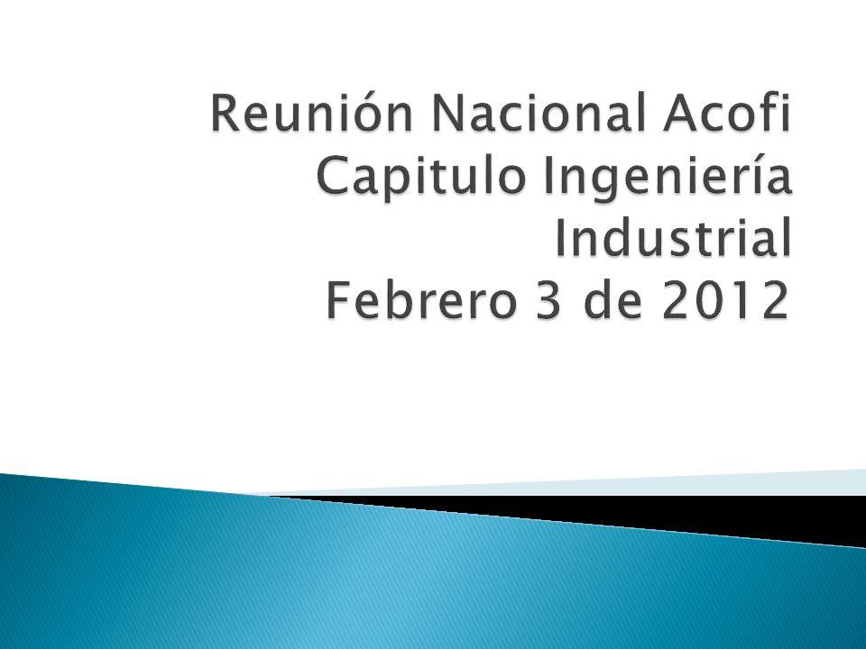 Reunión Nacional Acofi Capitulo Ingeniería Industrial Febrero 3 de 2012