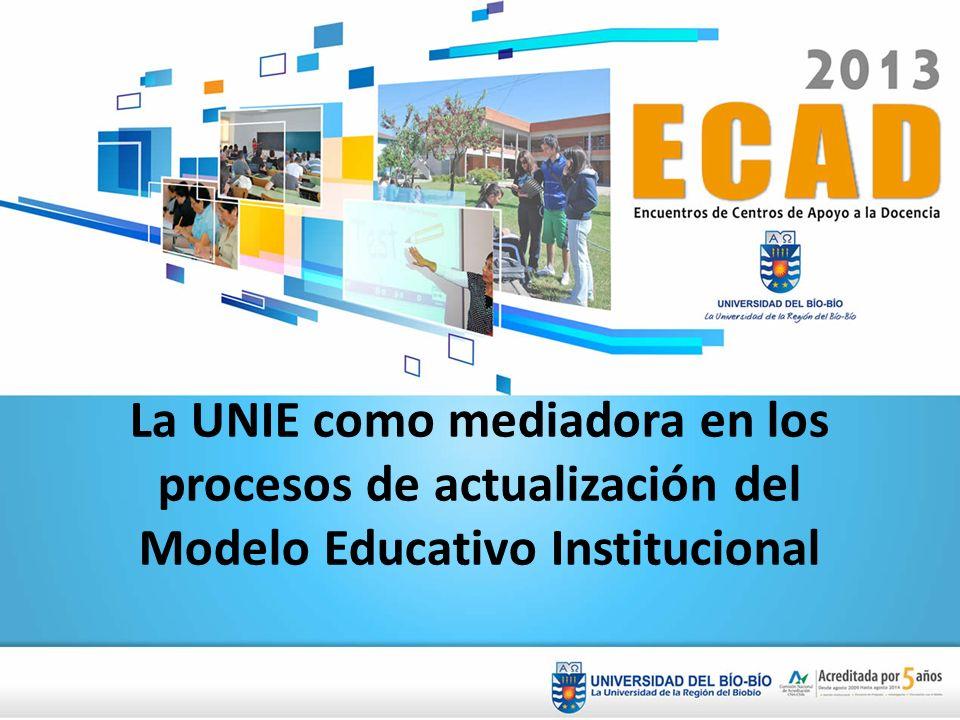 La UNIE como mediadora en los procesos de actualización del Modelo Educativo Institucional
