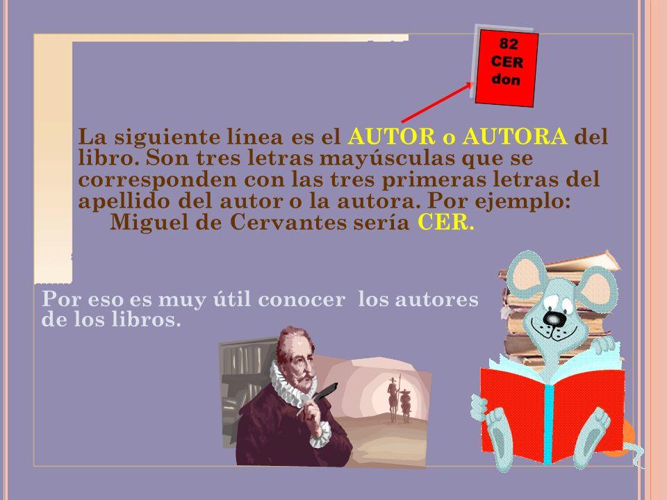 Miguel de Cervantes sería CER.