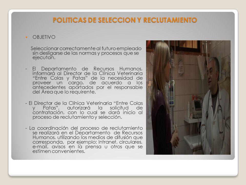 POLITICAS DE SELECCION Y RECLUTAMIENTO
