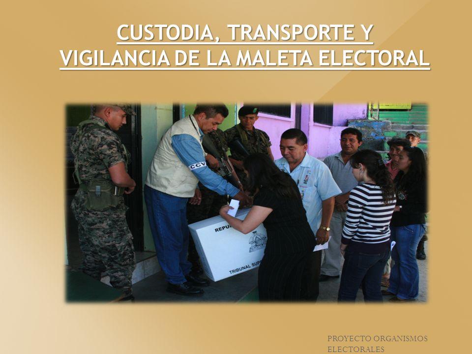 VIGILANCIA DE LA MALETA ELECTORAL