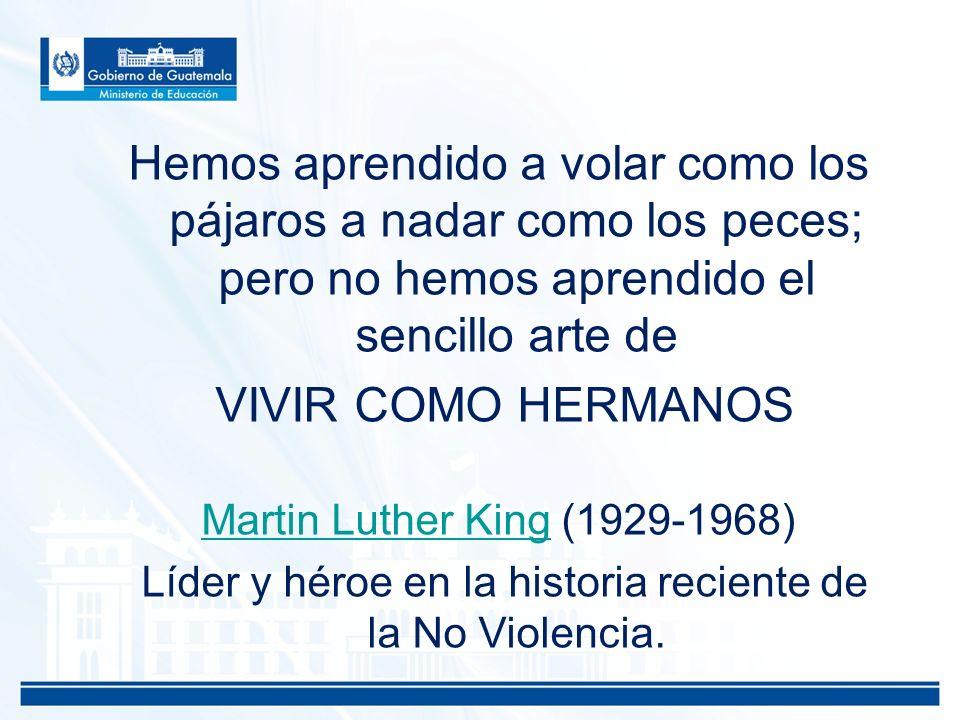 Líder y héroe en la historia reciente de la No Violencia.