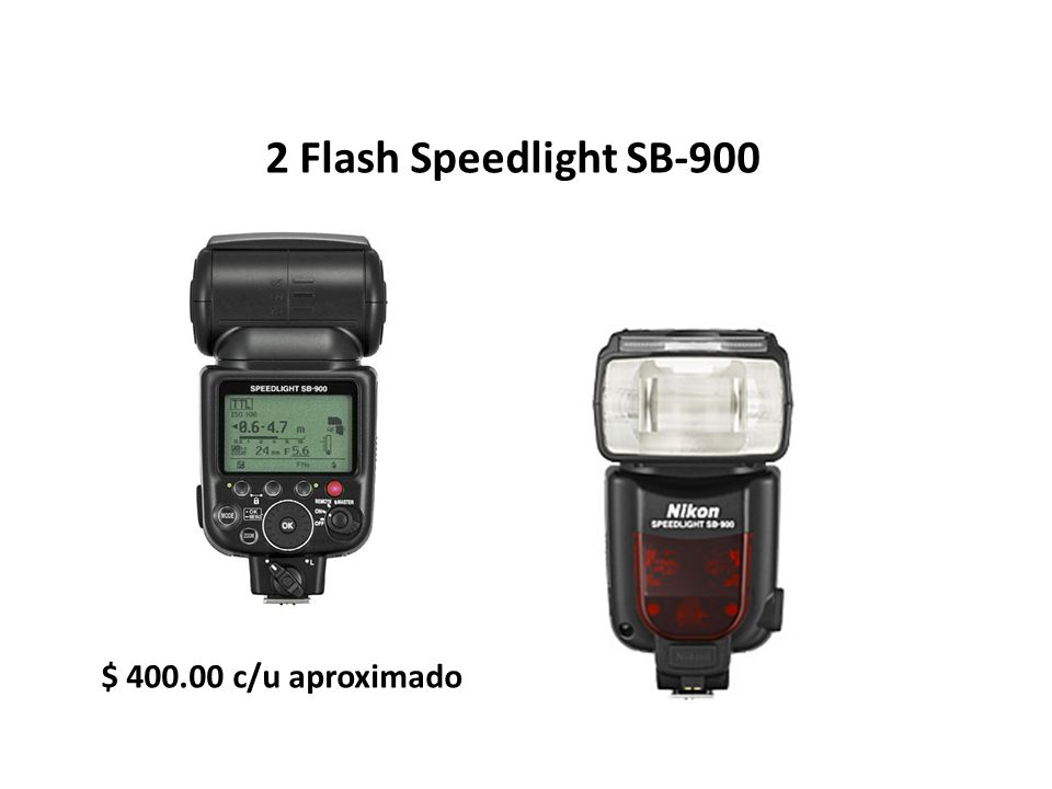 2 Flash Speedlight SB-900 $ 400.00 c/u aproximado