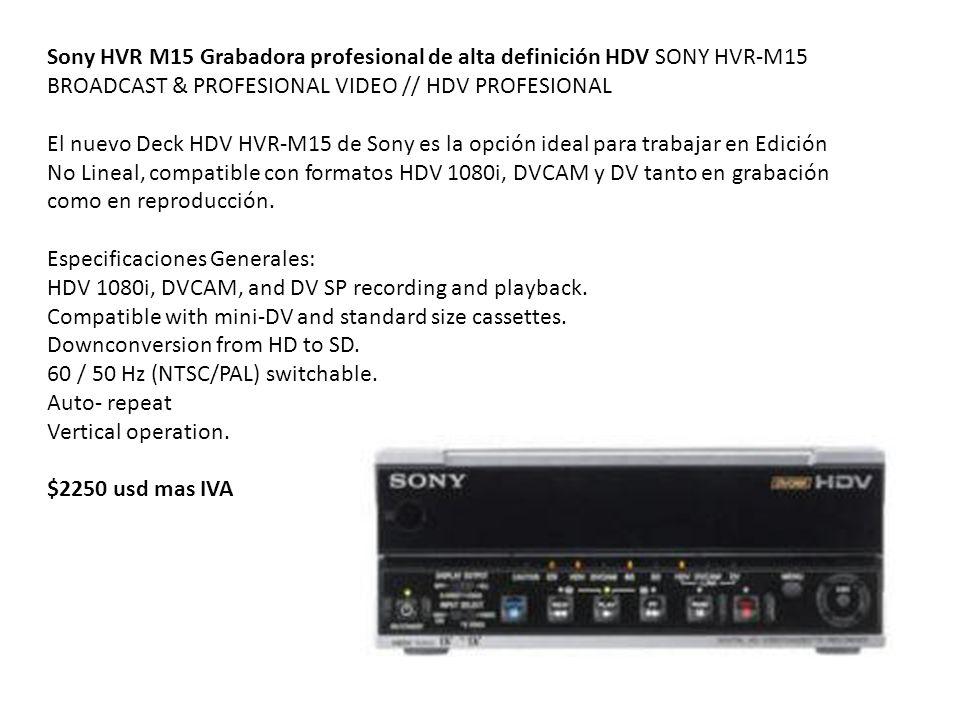 Sony HVR M15 Grabadora profesional de alta definición HDV SONY HVR-M15 BROADCAST & PROFESIONAL VIDEO // HDV PROFESIONAL