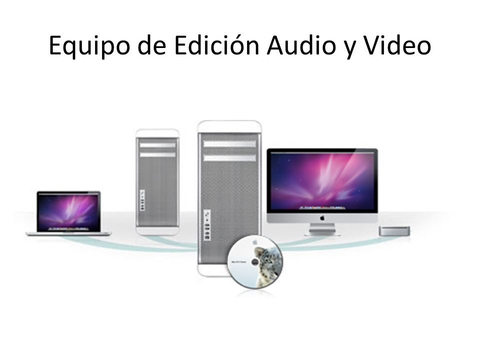 Equipo de Edición Audio y Video
