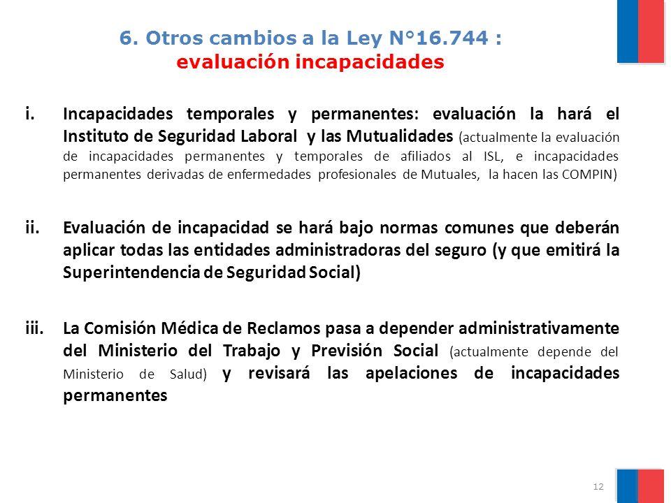 6. Otros cambios a la Ley N°16.744 : evaluación incapacidades