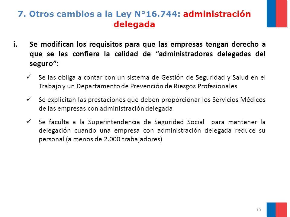 7. Otros cambios a la Ley N°16.744: administración delegada