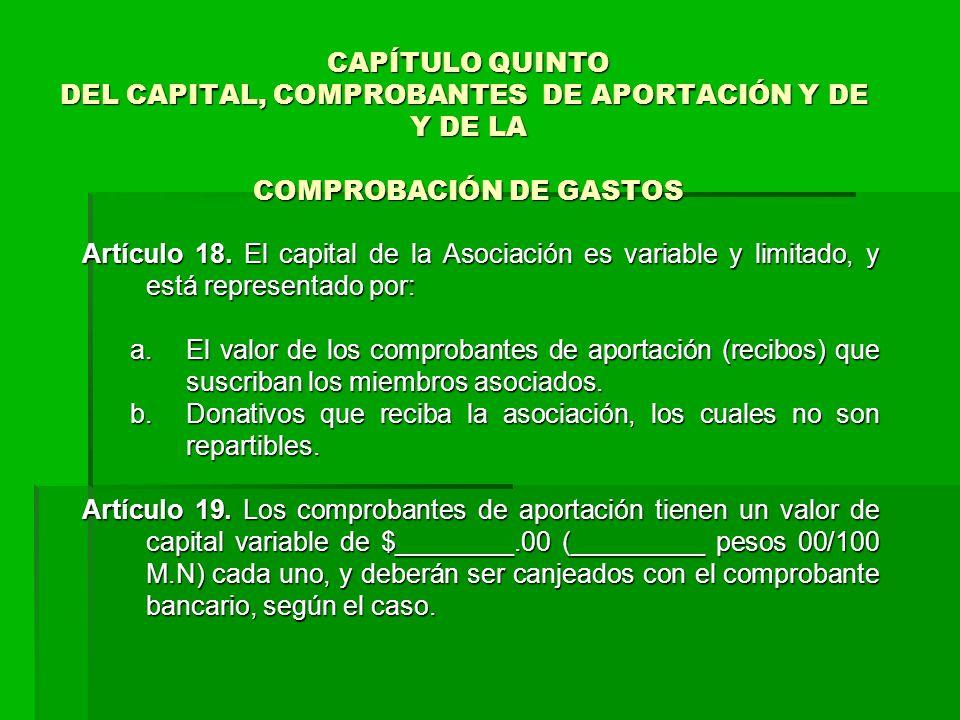 CAPÍTULO QUINTO DEL CAPITAL, COMPROBANTES DE APORTACIÓN Y DE Y DE LA COMPROBACIÓN DE GASTOS