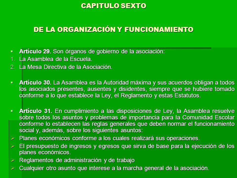 CAPITULO SEXTO DE LA ORGANIZACIÓN Y FUNCIONAMIENTO