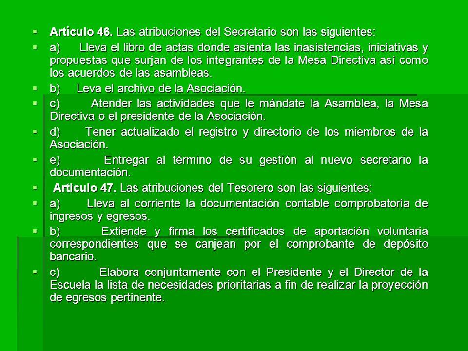 Artículo 46. Las atribuciones del Secretario son las siguientes: