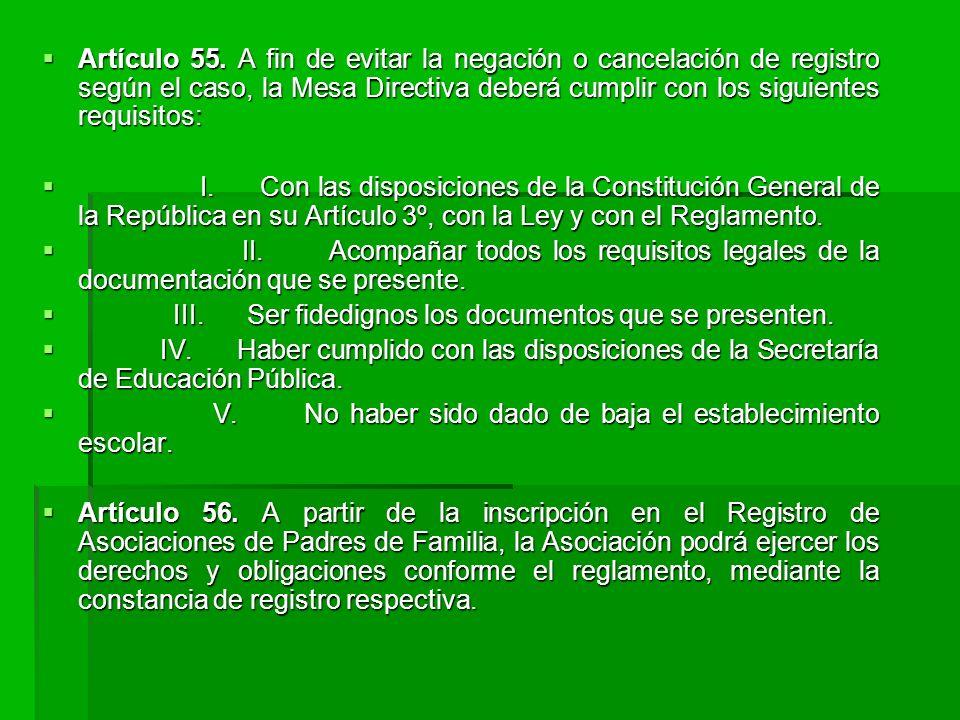 Artículo 55. A fin de evitar la negación o cancelación de registro según el caso, la Mesa Directiva deberá cumplir con los siguientes requisitos: