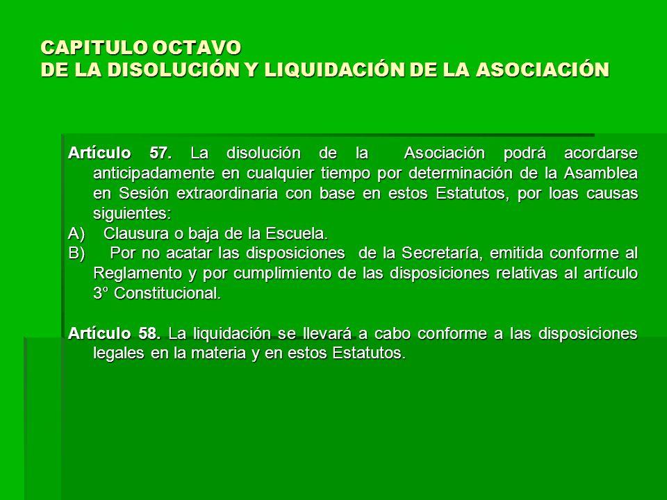 CAPITULO OCTAVO DE LA DISOLUCIÓN Y LIQUIDACIÓN DE LA ASOCIACIÓN