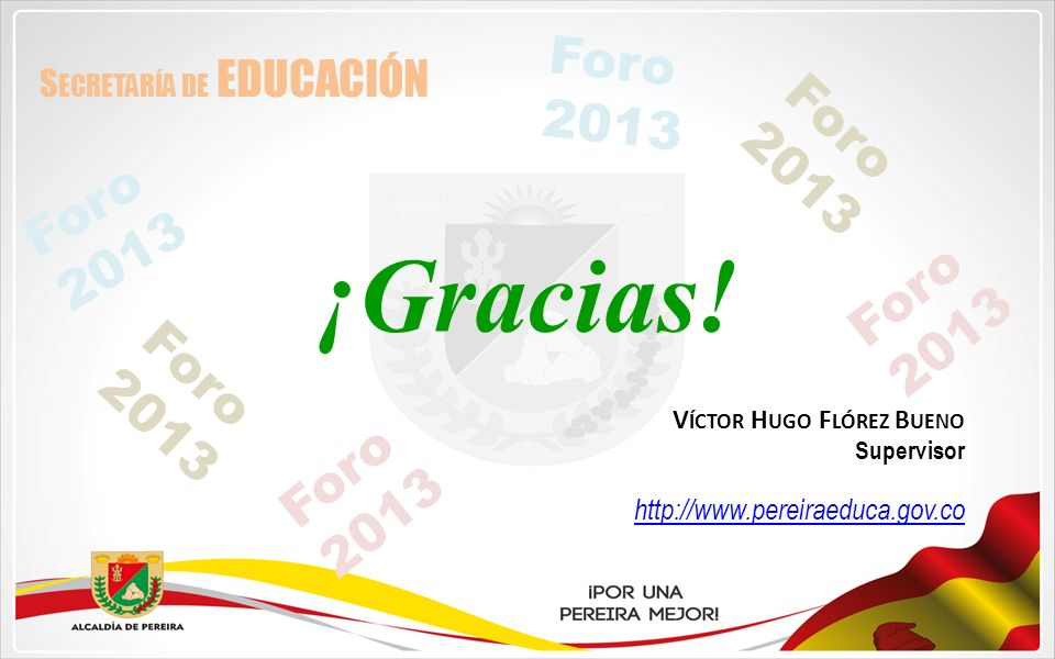 ¡Gracias! Foro 2013 Foro 2013 Foro 2013 Foro 2013 Foro 2013 Foro 2013