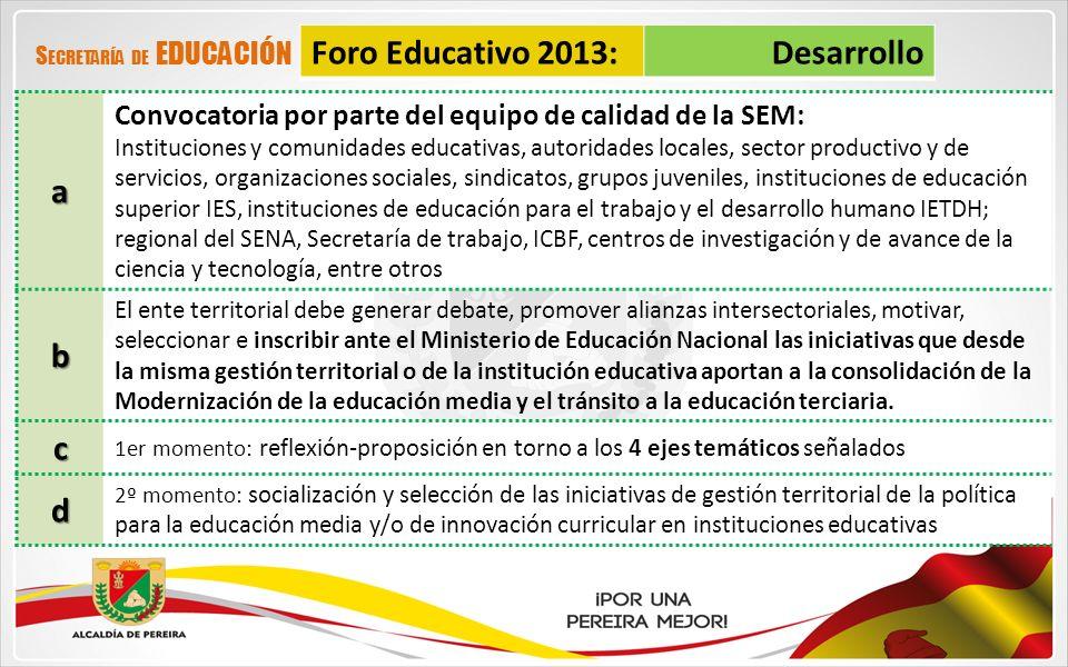 Foro Educativo 2013: Desarrollo a b c d