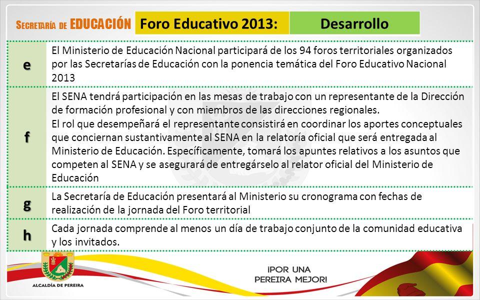 Foro Educativo 2013: Desarrollo e f g h