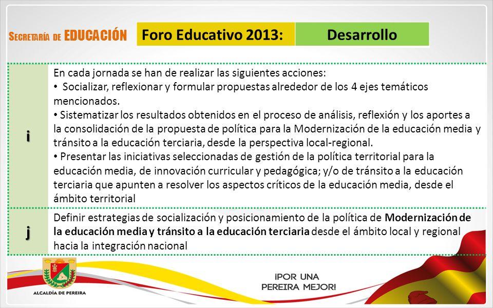 Foro Educativo 2013: Desarrollo i j