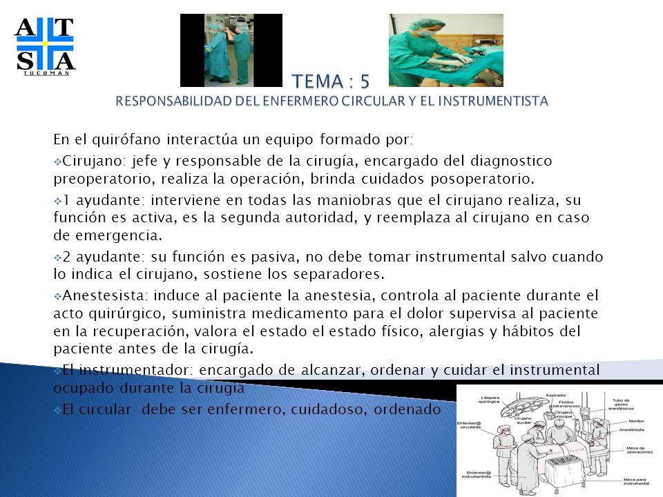 TEMA : 5 RESPONSABILIDAD DEL ENFERMERO CIRCULAR Y EL INSTRUMENTISTA