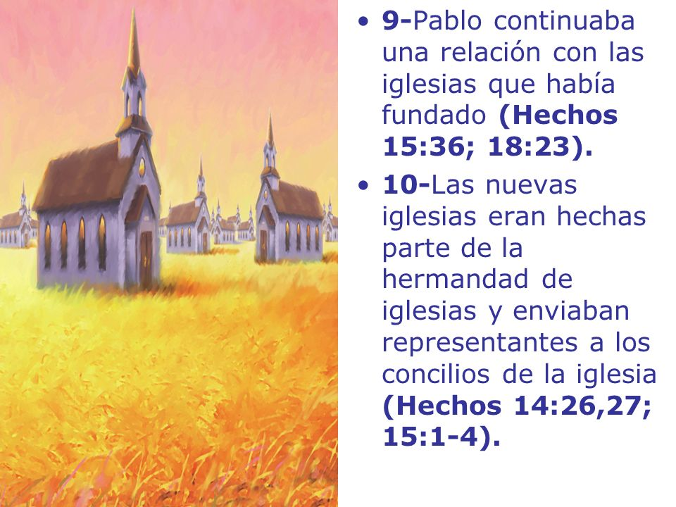 9-Pablo continuaba una relación con las iglesias que había fundado (Hechos 15:36; 18:23).