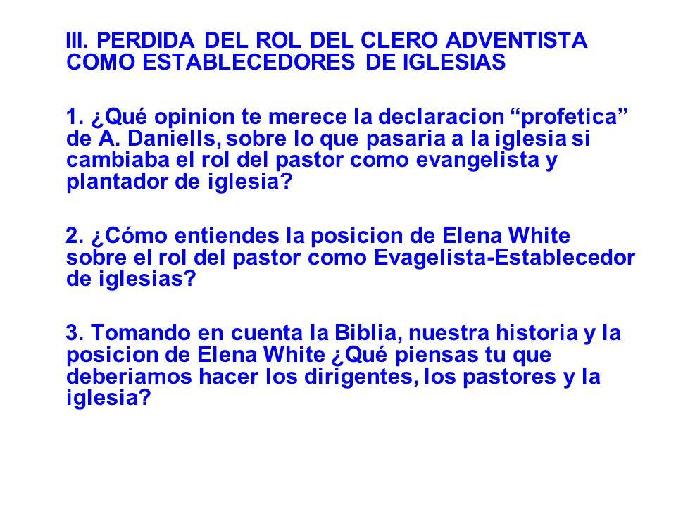 III. PERDIDA DEL ROL DEL CLERO ADVENTISTA COMO ESTABLECEDORES DE IGLESIAS