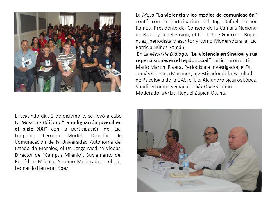 La Mesa La violencia y los medios de comunicación , contó con la participación del Ing. Rafael Borbón Ramos, Presidente del Consejo de la Cámara Nacional de Radio y la Televisión, el Lic. Felipe Guerrero Bojór-quez, periodista y escritor y como Moderadora la Lic. Patricia Núñez Román