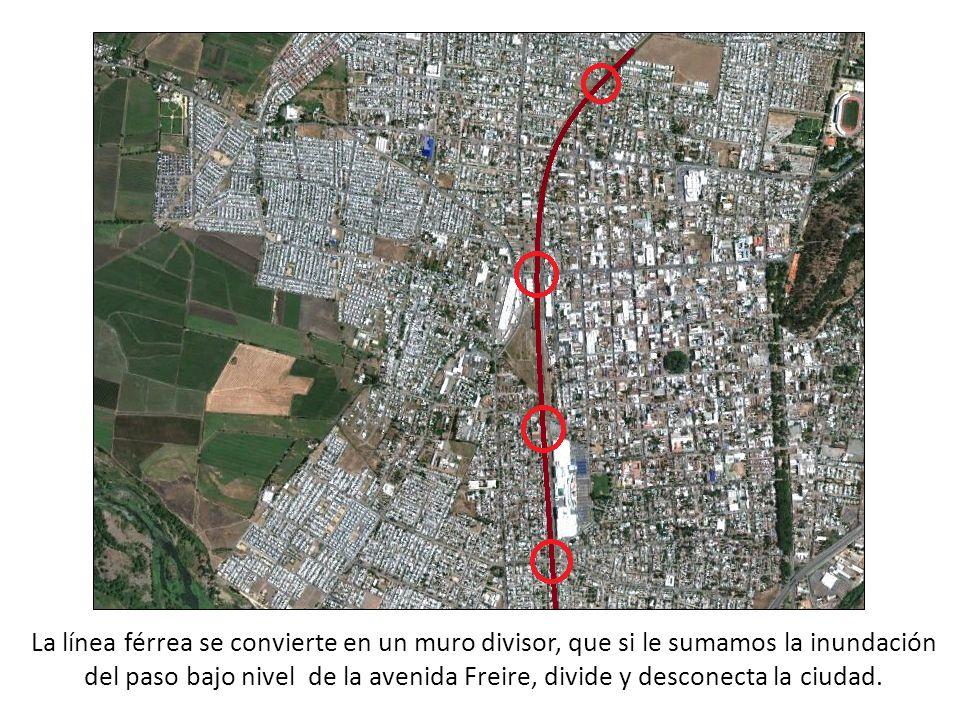 La línea férrea se convierte en un muro divisor, que si le sumamos la inundación del paso bajo nivel de la avenida Freire, divide y desconecta la ciudad.