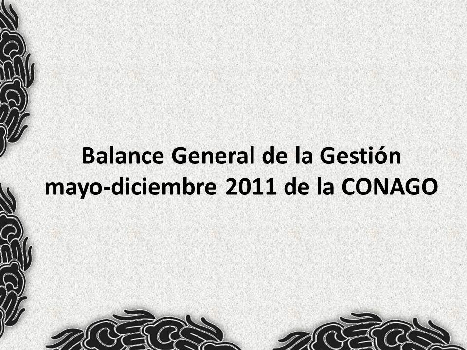 Balance General de la Gestión mayo-diciembre 2011 de la CONAGO