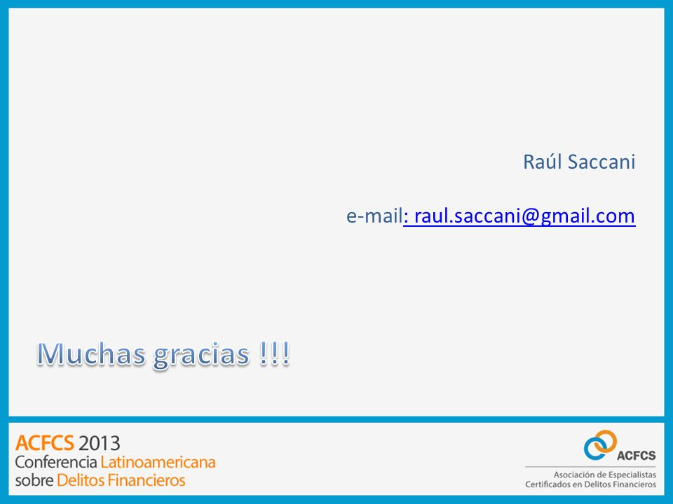 Raúl Saccani e-mail: raul.saccani@gmail.com Muchas gracias !!!