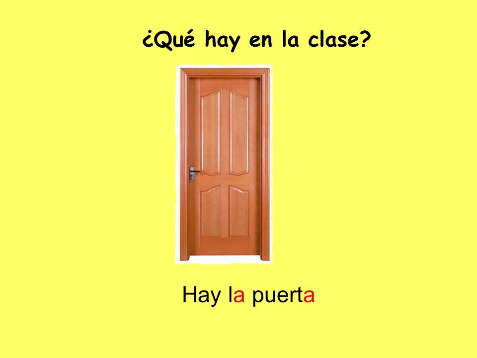 ¿Qué hay en la clase Hay la puerta