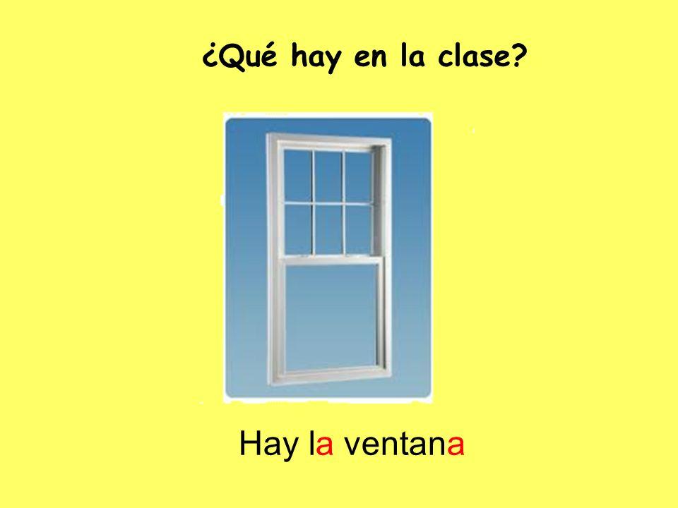 ¿Qué hay en la clase Hay la ventana