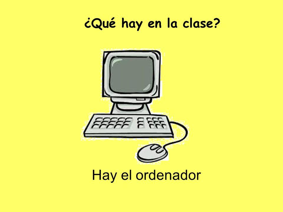 ¿Qué hay en la clase Hay el ordenador