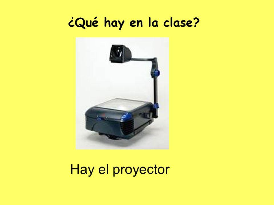 ¿Qué hay en la clase Hay el proyector