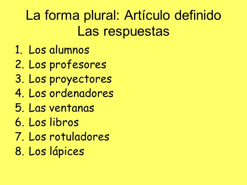 La forma plural: Artículo definido Las respuestas