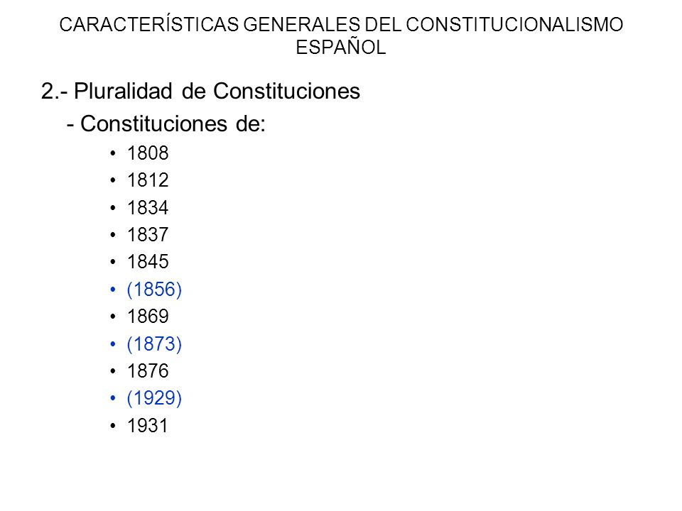 CARACTERÍSTICAS GENERALES DEL CONSTITUCIONALISMO ESPAÑOL