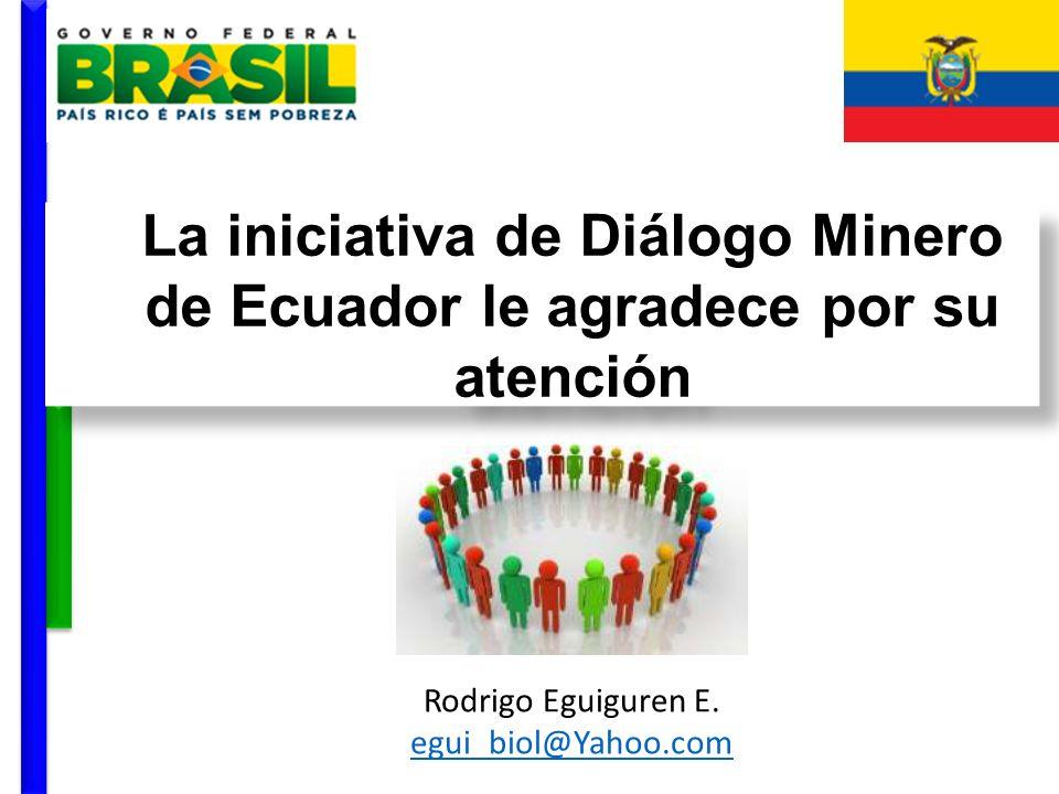 La iniciativa de Diálogo Minero de Ecuador le agradece por su atención