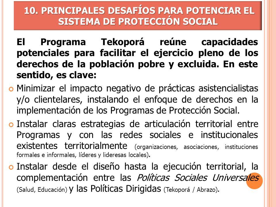 10. PRINCIPALES DESAFÍOS PARA POTENCIAR EL SISTEMA DE PROTECCIÓN SOCIAL