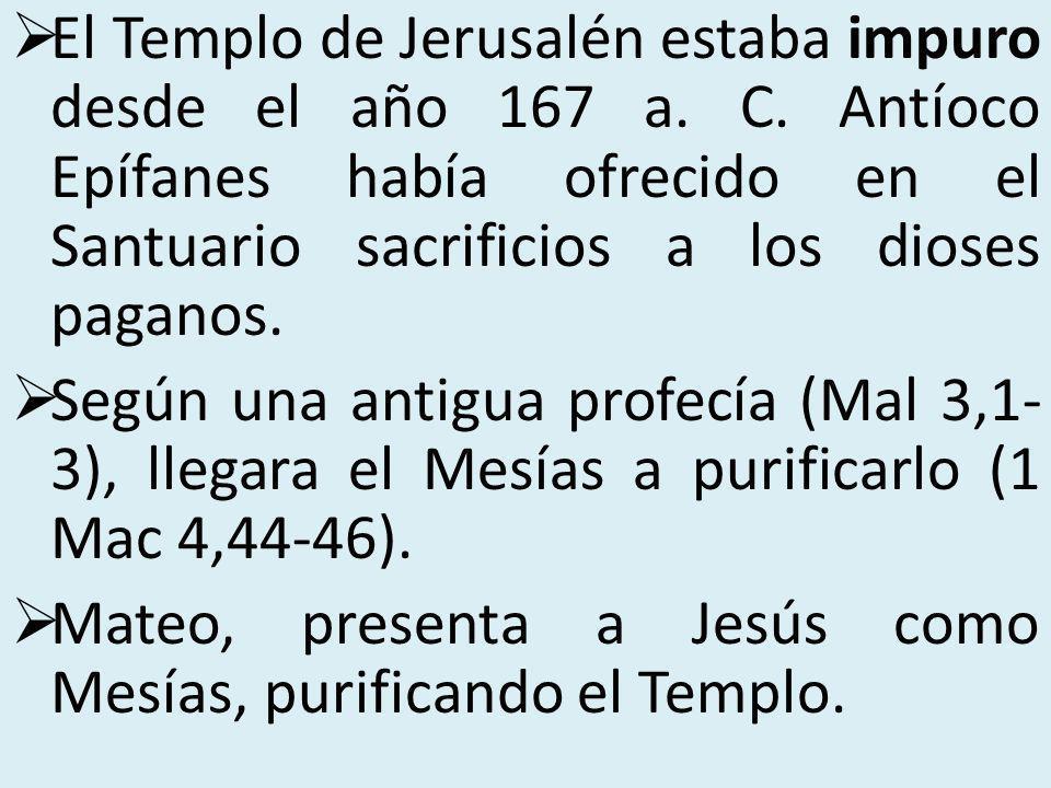 El Templo de Jerusalén estaba impuro desde el año 167 a. C