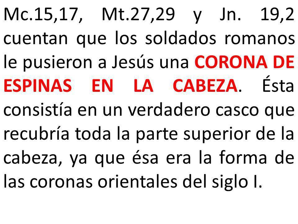 Mc.15,17, Mt.27,29 y Jn.