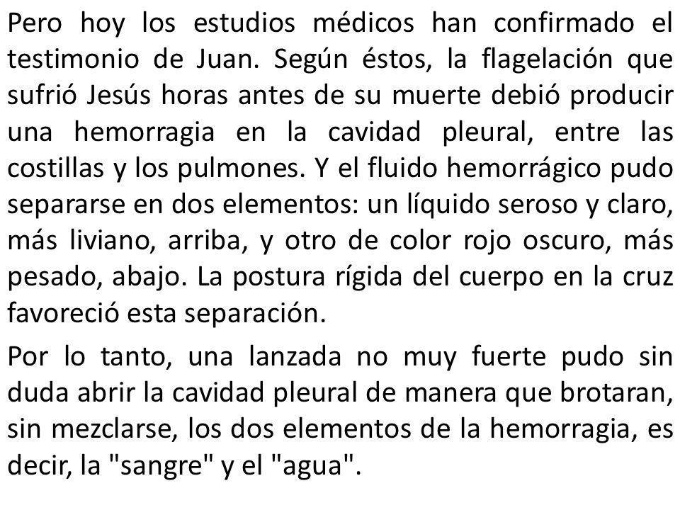Pero hoy los estudios médicos han confirmado el testimonio de Juan