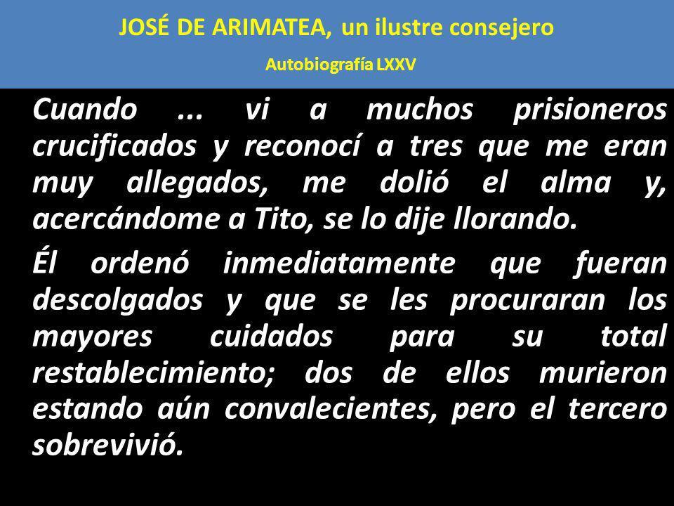 JOSÉ DE ARIMATEA, un ilustre consejero Autobiografía LXXV