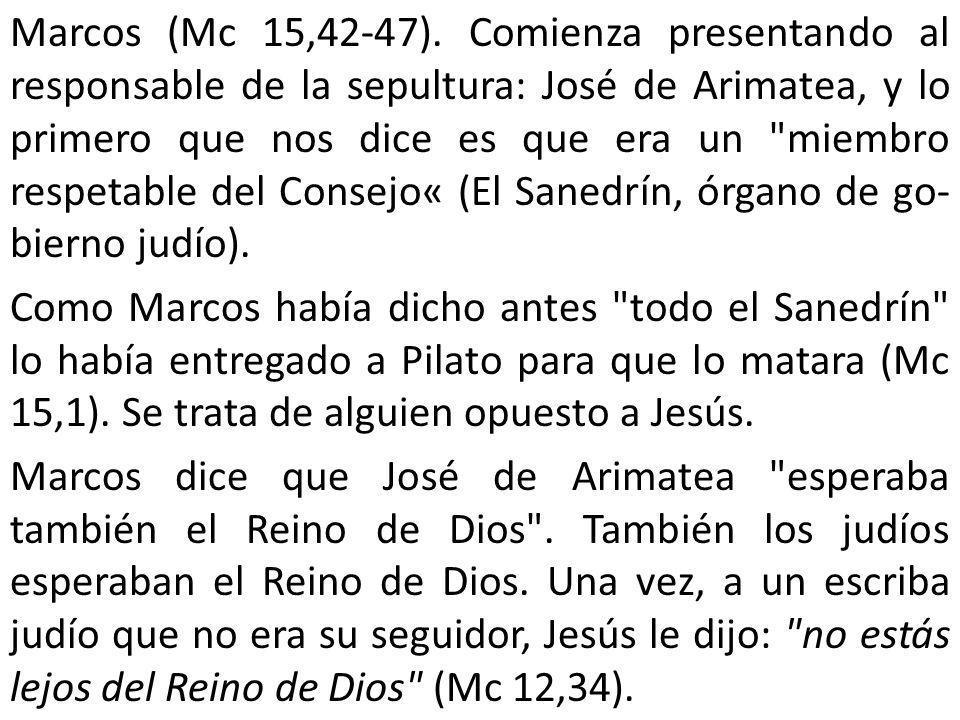 Marcos (Mc 15,42-47).